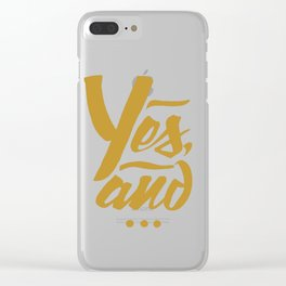 Yes, and... Clear iPhone Case