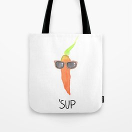 'Sup Tote Bag