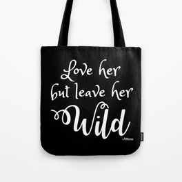 Love her but leave her Wild-Script-Black Background Tote Bag