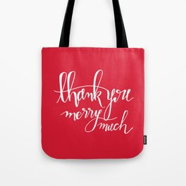 Thank You Merry Much - Red Tote Bag