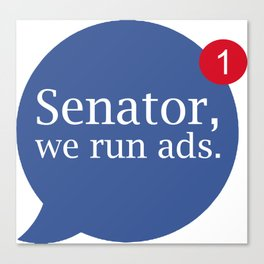 Senator We Run Ads Canvas Print