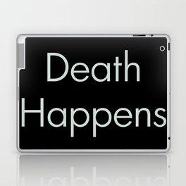 Death Happens Laptop & iPad Skin