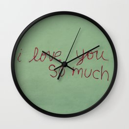 I love you so much Wall Clock