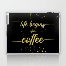 TEXT ART GOLD Life begins after coffee Laptop & iPad Skin