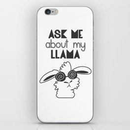 ask me about my llama iPhone Skin