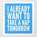 I ALREADY WANT TO TAKE A NAP TOMORROW (Blue) by creativeangel