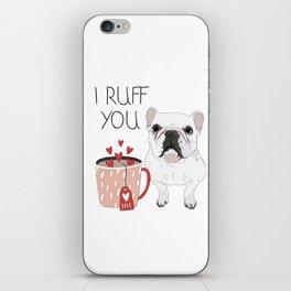 I Ruff You French Bulldog iPhone Skin