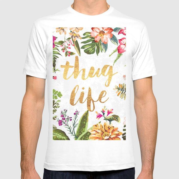 Thug Life - white version T-shirt