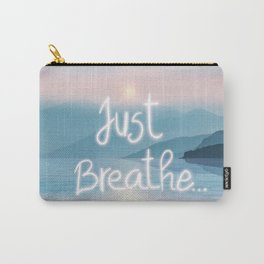 Just Breath... Carry-All Pouch