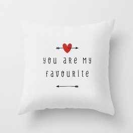 You Are My Favourite Throw Pillow