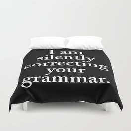 I am silently correcting your grammar (Black & White) Duvet Cover