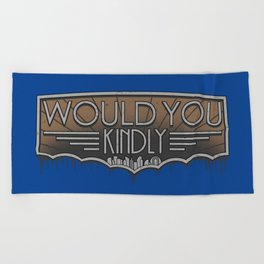 Would You Kindly Beach Towel