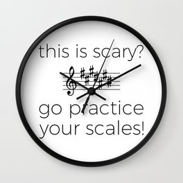 Go practice your scales! Wall Clock