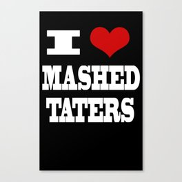 I Heart Mashed Taters Canvas Print