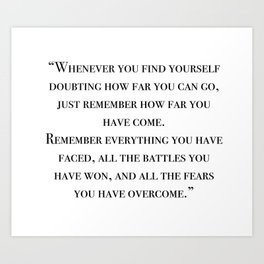 Remember how far you've come - quote Art Print