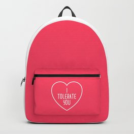 I Tolerate You Funny Quote Backpack