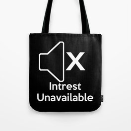Intrest Unavailable  Tote Bag