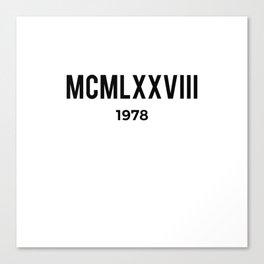 MCMLXXVIII | 1978 Birthday Shirt Canvas Print