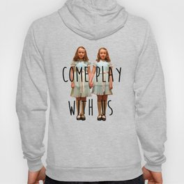 Come play with us Hoody