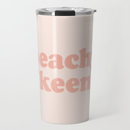 peachy keen Travel Mug