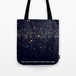 The Souls of Millions of Light Years Away Tote Bag