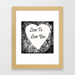 Love to Love you Framed Art Print