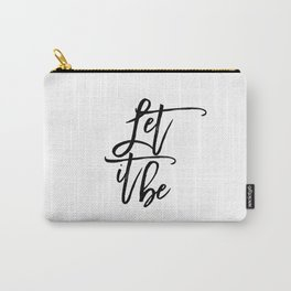 Home Decor Motivational Quote Typography Print Art INSPIRATIONAL QUOTE Let It Be Printable Wall Art Carry-All Pouch