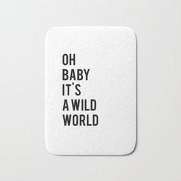 Oh baby its a wild world poster ALL SIZES MODERN wall art, Black White Print Bath Mat