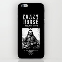Crazy Horse-Lakota Chief-Warrior-Sioux-Native American-Indian-History iPhone Skin