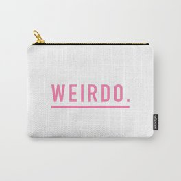 Weirdo. Carry-All Pouch