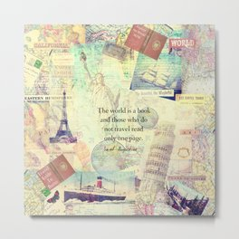 The world is a book TRAVEL QUOTE Metal Print