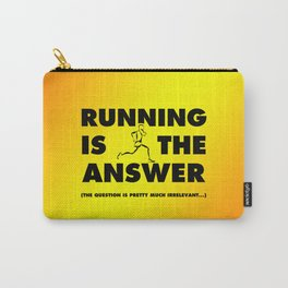 Running Is The Answer Carry-All Pouch