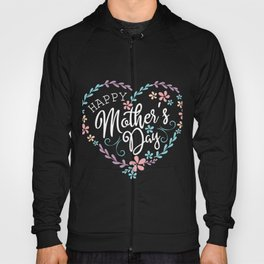 Happy Mother's Day Gift Shirt Hoody