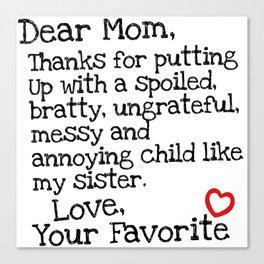 Dear Mom (Sister) Canvas Print