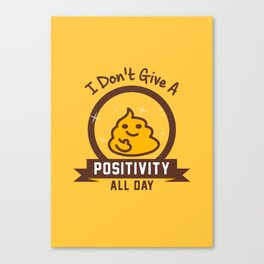 I Don't Give a Shit :) Canvas Print