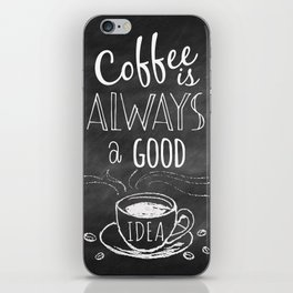 Coffee is always a good reason! iPhone Skin