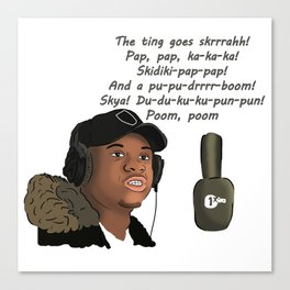 The Ting Goes Skrrrahh! Canvas Print