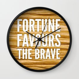 06. Fortune favours the brave Wall Clock