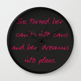 She turned her can'ts into cans, message to strong women. Inspiration typography, motivate, woman, Wall Clock