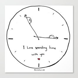 I Love Spending Time WIth You Canvas Print