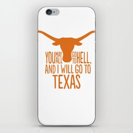 You May All Go to Hell, I'm Going to Texas iPhone Skin