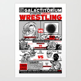 AN EXTRAVAGANZA OF INTERGALACTIC WRESTLING ACTION! Art Print