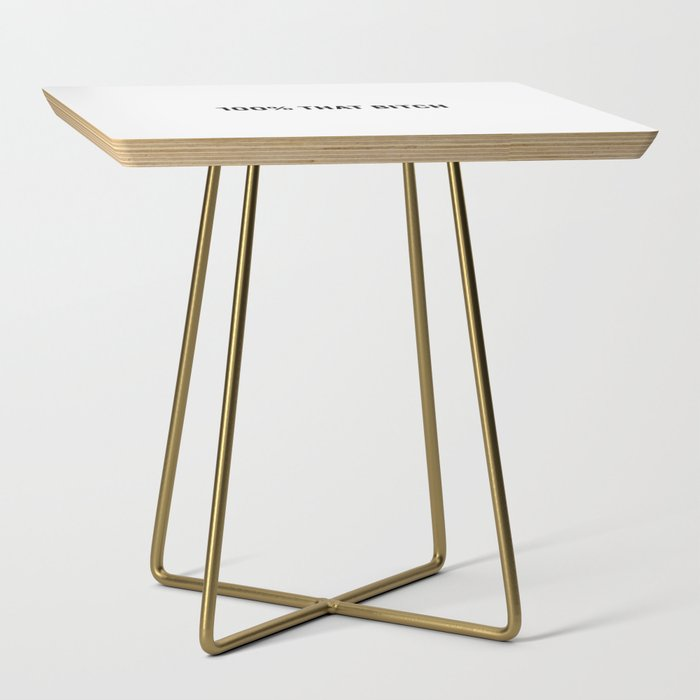100% That Bitch Side Table