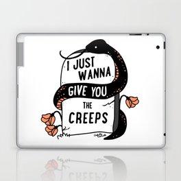 I Just Wanna Give You The Creeps Laptop & iPad Skin