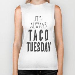 It's Always Taco Tuesday Biker Tank