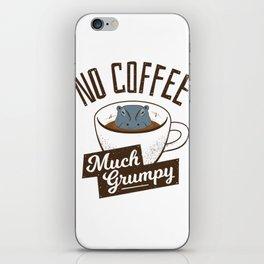 No Coffee, Much Grumpy - Hippo iPhone Skin