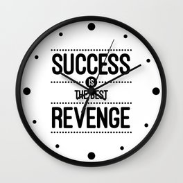Success Is The Best Revenge (White) Quote Wall Clock