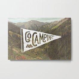 Go Camping Metal Print