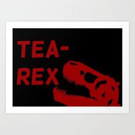 Tea-Rex Art Print