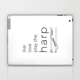 Live, love, play the harp Laptop & iPad Skin